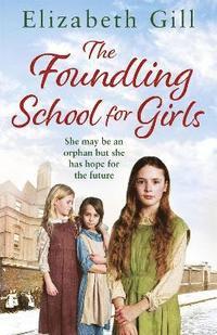 bokomslag The Foundling School for Girls