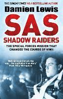 bokomslag SAS Shadow Raiders: The Ultra-Secret Mission that Changed the Course of WWII