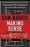 bokomslag Making Sense: Conversations on Consciousness, Morality and the Future of Humanity