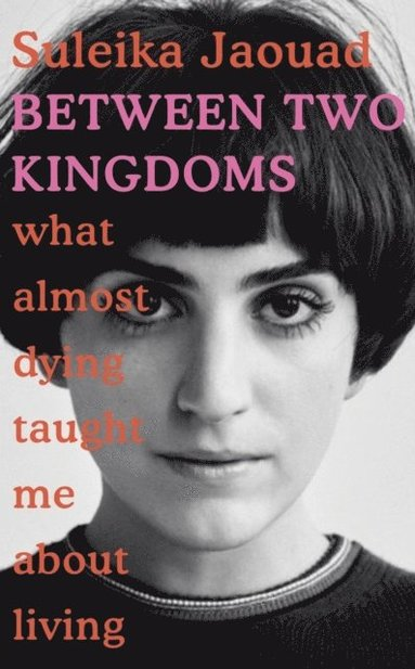 bokomslag Between Two Kingdoms: What almost dying taught me about living