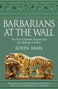 bokomslag Barbarians at the Wall: The First Nomadic Empire and the Making of China