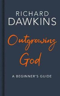 bokomslag Outgrowing God: A Beginner's Guide