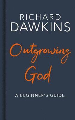 bokomslag Outgrowing God: A Beginner's Guide