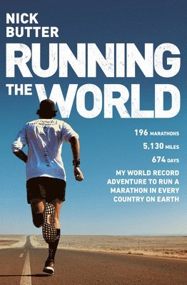 bokomslag Running The World: My World-Record Breaking Adventure to Run a Marathon in Every Country on Earth