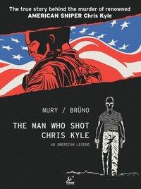bokomslag The Man Who Shot Chris Kyle: An American Legend