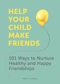bokomslag Help Your Child Make Friends