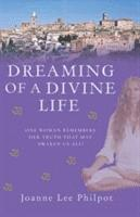 bokomslag Dreaming of a divine life - one woman remembers her truth that may awaken u