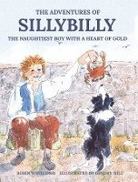 bokomslag Sillybilly - the naughtiest boy with a heart of gold