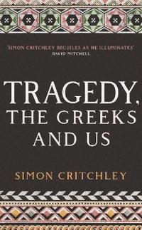 bokomslag Tragedy, the Greeks and Us