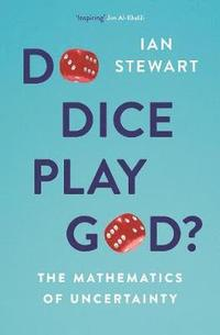 bokomslag Do Dice Play God?: The Mathematics of Uncertainty