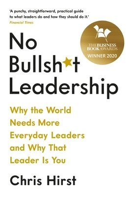 bokomslag No Bullsh*t Leadership: Why the World Needs More Everyday Leaders and Why That Leader Is You
