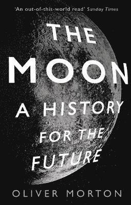 bokomslag The Moon: A History for the Future