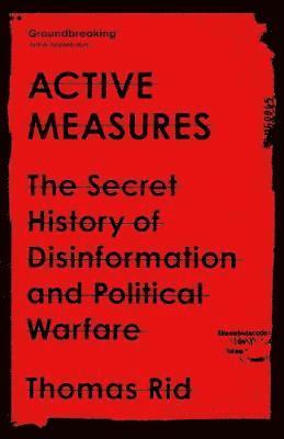 bokomslag Active Measures: The Secret History of Disinformation and Political Warfare