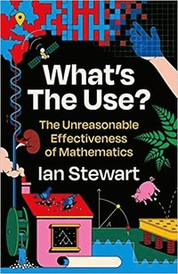 bokomslag What's the Use?: The Unreasonable Effectiveness of Mathematics