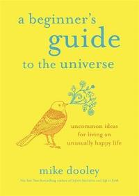 bokomslag A Beginner's Guide to the Universe