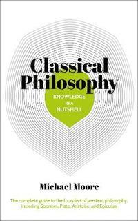 bokomslag Classical Philosophy in a Nutshell