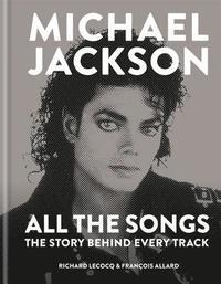 bokomslag Michael Jackson: All the Songs