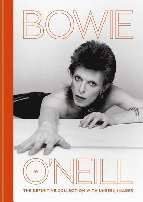 bokomslag Bowie by O'Neill: The definitive collection with unseen images