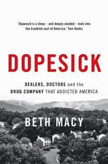 bokomslag Dopesick: Dealers, Doctors and the Drug Company that Addicted America
