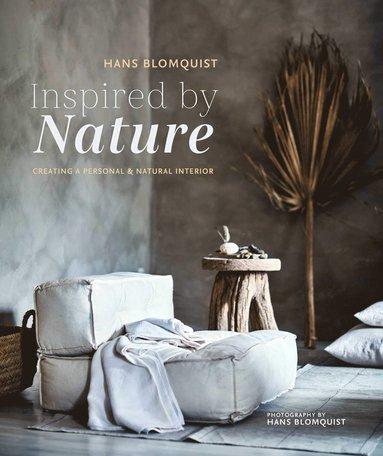 bokomslag Inspired by Nature : Creating a Personal and Natural Interior