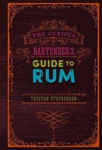 bokomslag The Curious Bartender's Guide to Rum