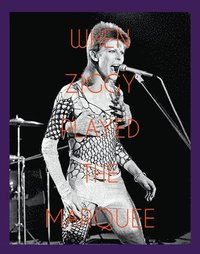 bokomslag When Ziggy Played the Marquee: David Bowie's Last Performance as Ziggy Stardust