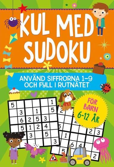 bokomslag Kul med Sudoku : Använd siffrorna 1-9 och fyll i rutnätet