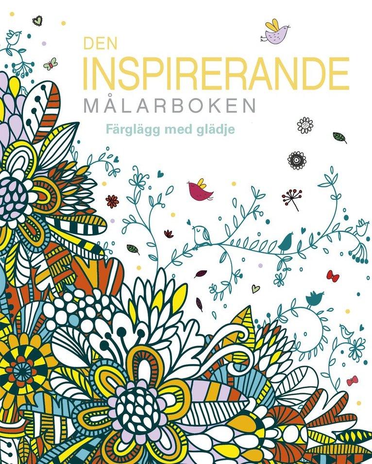 Den inspirerande målarboken : Färglägg med glädje 1