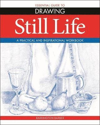Essential Guide to Drawing: Still Life 1