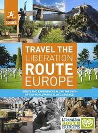 bokomslag Rough Guides Travel The Liberation Route Europe (Travel Guide)