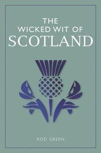 bokomslag The Wicked Wit of Scotland