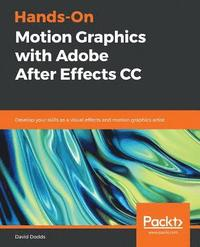bokomslag Hands-On Motion Graphics with Adobe After Effects CC