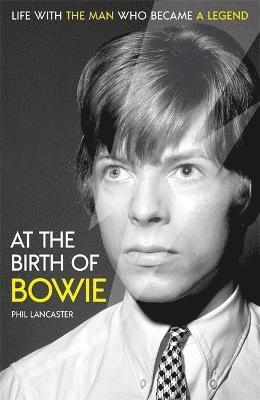 bokomslag At the Birth of Bowie: Life with the Man Who Became a Legend