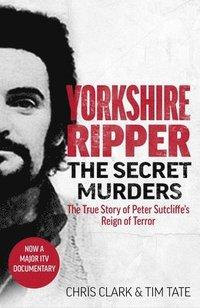 bokomslag Yorkshire Ripper - The Secret Murders