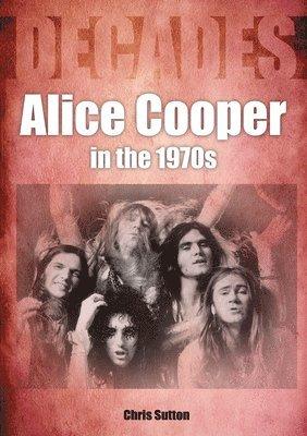 Alice Cooper In The 1970s 1