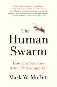 bokomslag Human Swarm: How Our Societies Arise, Thrive, and Fall