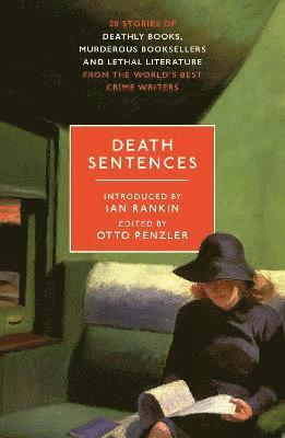 bokomslag Death Sentences: Stories of Deathly Books, Murderous Booksellers and Lethal Literature