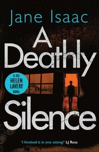 bokomslag A Deathly Silence (The DCI Helen Lavery Thrillers Book 3)