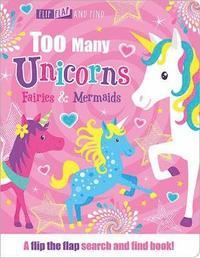 bokomslag Too Many Unicorns, Fairies &; Mermaids
