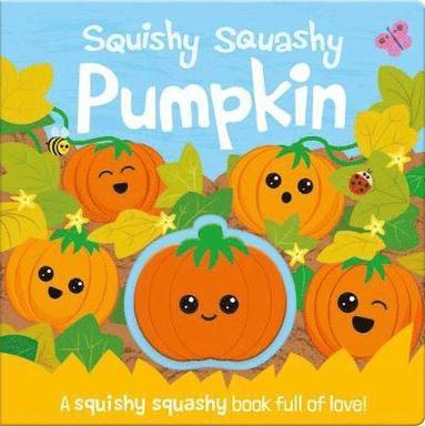 bokomslag Squishy Squashy Pumpkin