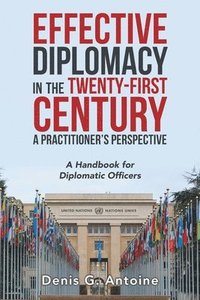 bokomslag Effective Diplomacy in the Twenty-First Century a Practitioner's Perspective