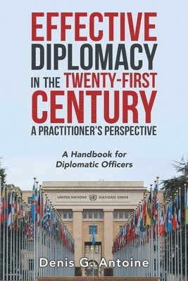 Effective Diplomacy in the Twenty-First Century a Practitioner's Perspective 1