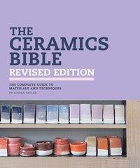 bokomslag The Ceramics Bible Revised Edition