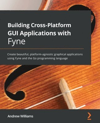 bokomslag Building Cross-Platform GUI Applications with Fyne