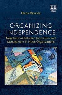 bokomslag Organizing Independence