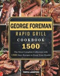 bokomslag George Foreman Rapid Grill Cookbook 1500
