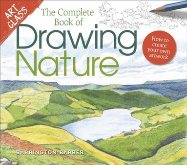 bokomslag Art Class: The Complete Book of Drawing Nature