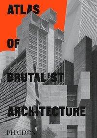 bokomslag Atlas of Brutalist Architecture