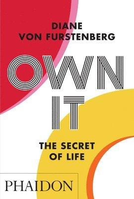 bokomslag Own It: The Secret to Life