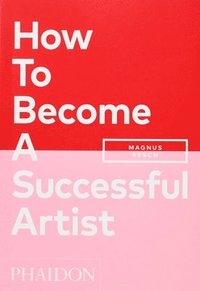 bokomslag How To Become A Successful Artist